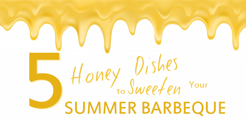 5 Honey Dishes to Sweeten Your Summer Barbeque